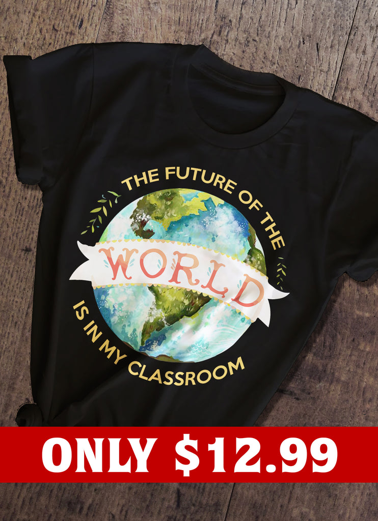 The Future Of The World T-shirt