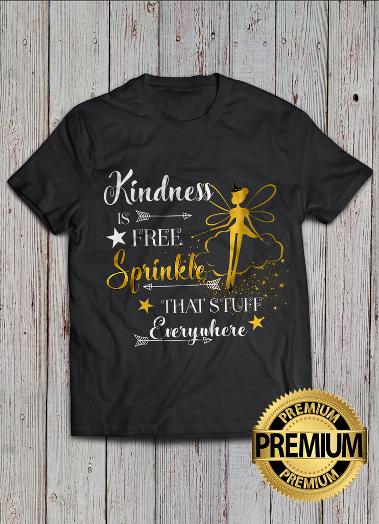 Kindness Is Free T-shirt