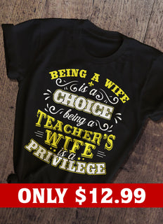 Being A Teacher's Wife T-shirt