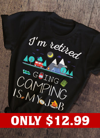 Camping Is My Job T-shirt
