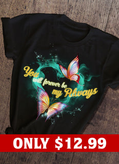 Always And  Butterfly T-shirt