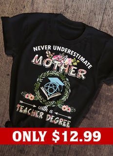 Never Underestimate A Mother T-shirt