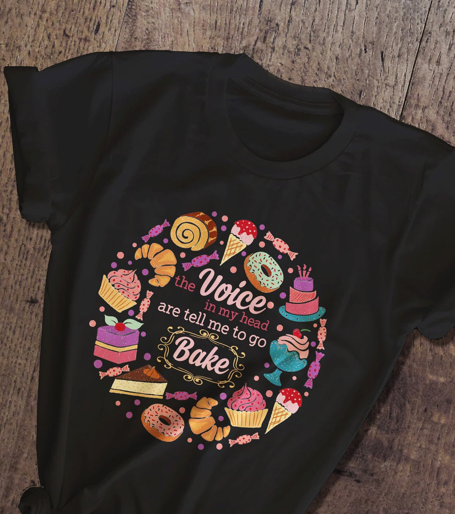 The Voice In My Head Are Tell Me Go To Bake T-shirt