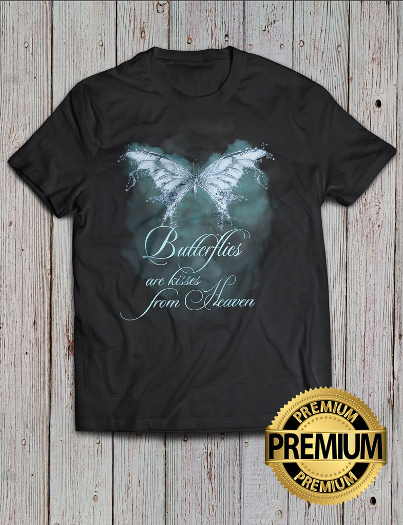 Butterflies Are Kisses From Heaven T-shirt