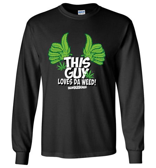 This Guy Loves Da Weed Men's Long Sleeve Shirts And Hoodies Various Colors