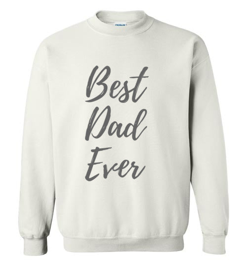 Best Dad Ever Various Colors