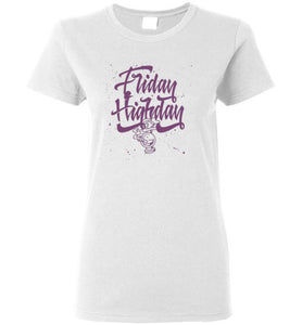 Friday Highday Women's T-Shirt