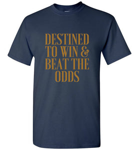 Destined To Win & Beat The  Unisex Shirts Various Colors