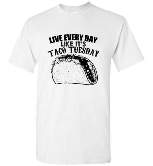 Treat everyday like Its Taco Tuesday