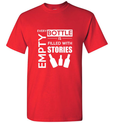 Every Empty Bottle Is Filled With Stories Men's T-Shirts Various Colors