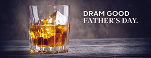 Dram Good Father's Day