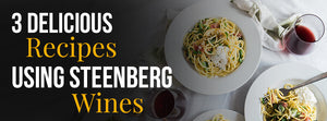3 Delicious Recipes Using Steenberg Wines