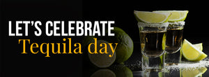 Let's celebrate Tequila Day!