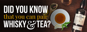 Did you know that you can pair whisky and tea?