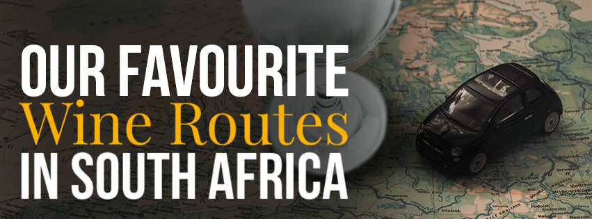 Our Favourite Wine Routes In South Africa