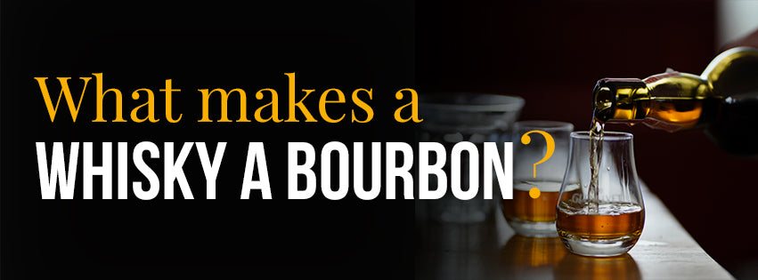 What makes a Whisky Bourbon?