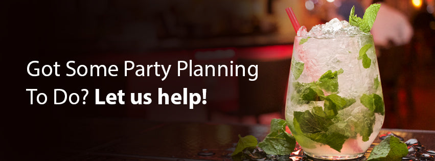 Got Some Party Planning To Do? Let us help!