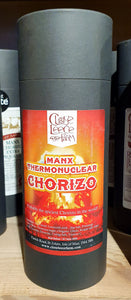 Manx Thermonuclear Chorizo, the best of British Charcuterie. Made with Ghost and Reaper chilli.