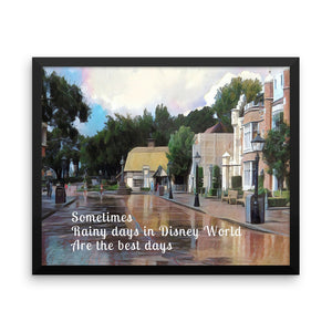 """Rainy Days in Disney World Are the Best Days"" Framed Poster"