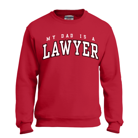 Cassady Campbell My Dad is a Lawyer Sweatshirt