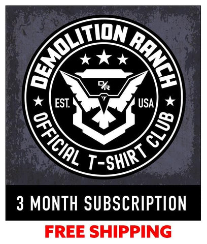 Demolition Ranch Three Month T-shirt Subscription