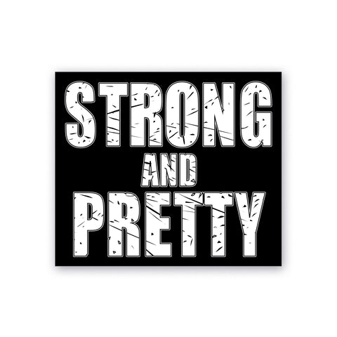 Strong and Pretty Sticker