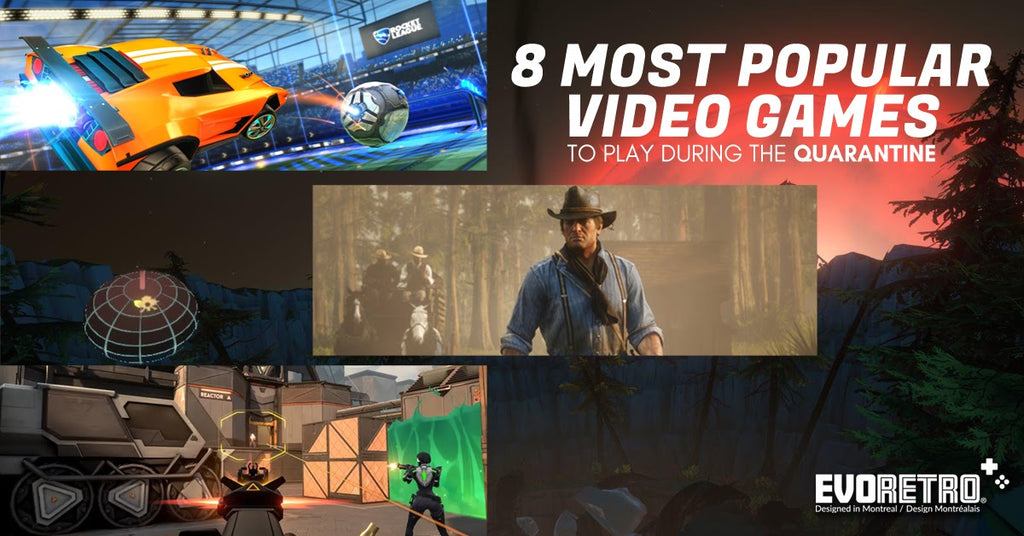 8 Most Popular Video Games during the Quarantine