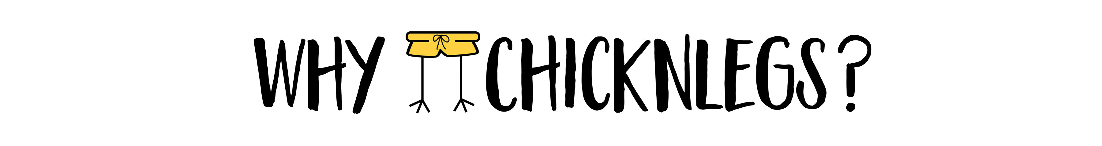 Why ChicknLegs? This is our story.