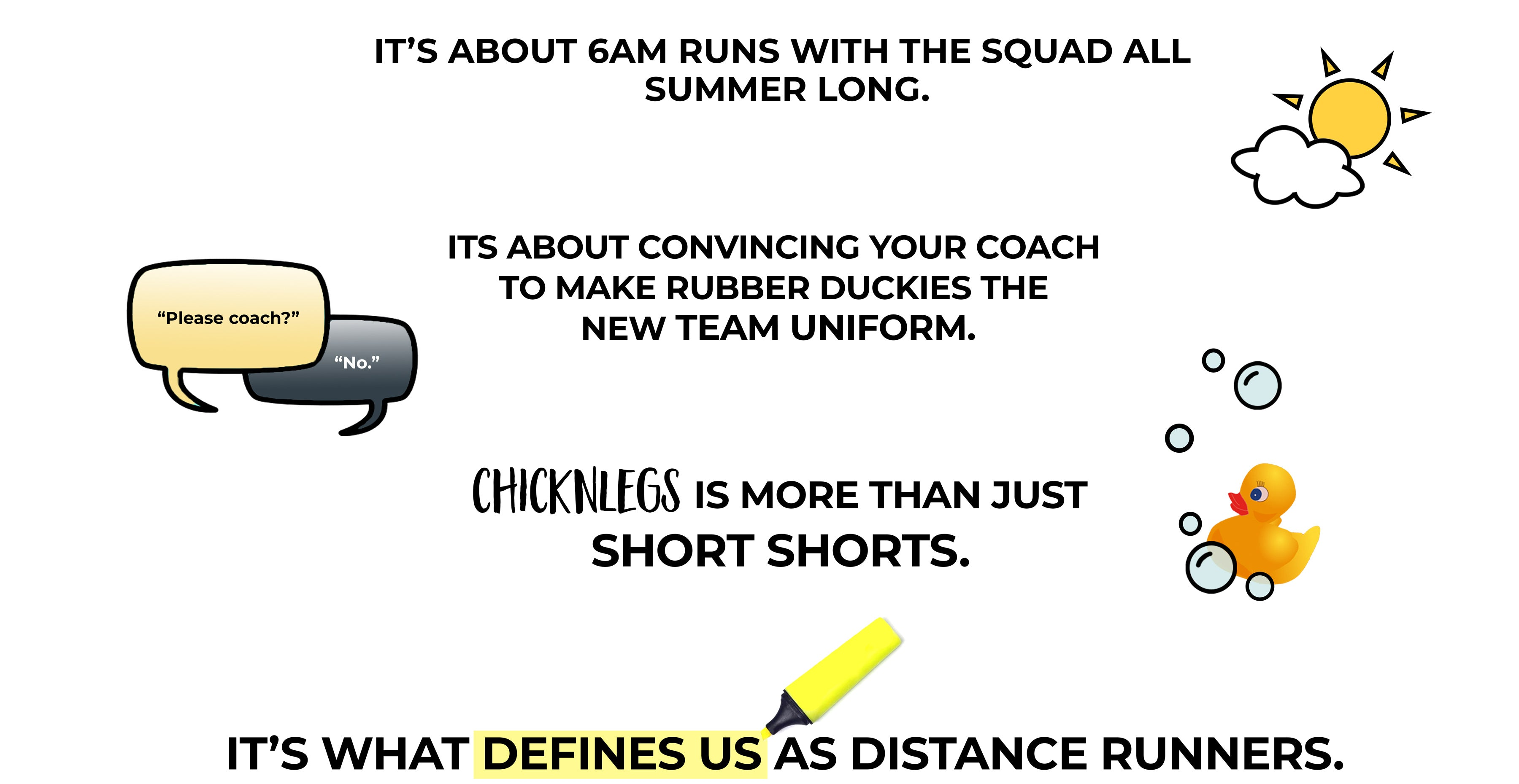 It's about 6Am runs with the squad all summer long. ChicknLegs is what defines us as distance runners.