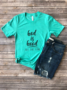 God is Good Graphic Shirt