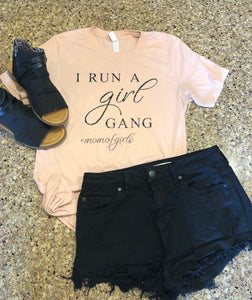 I Run A Girl Gang Graphic Shirt