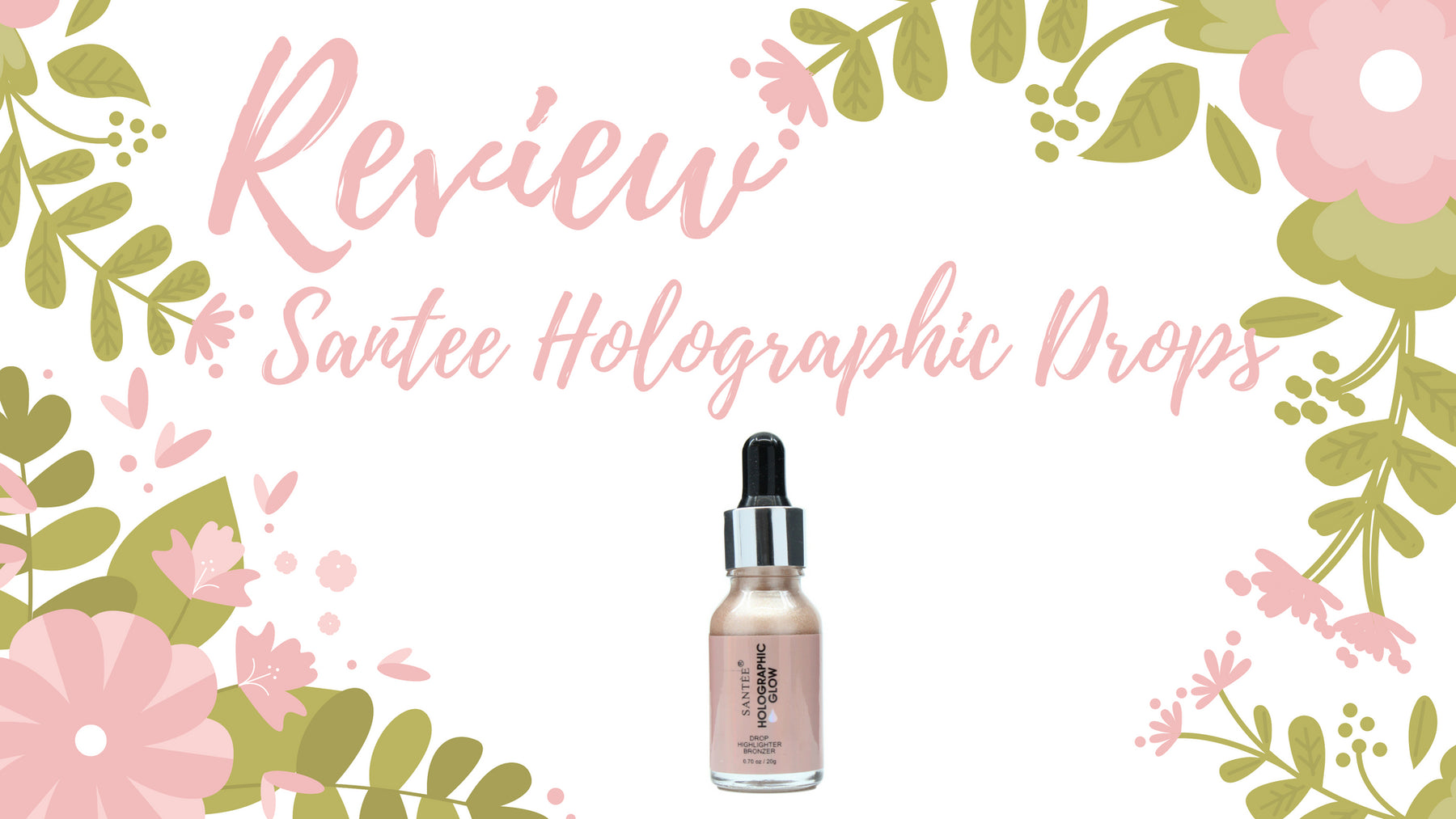 REVIEW: Santee Holographic Glow Drop