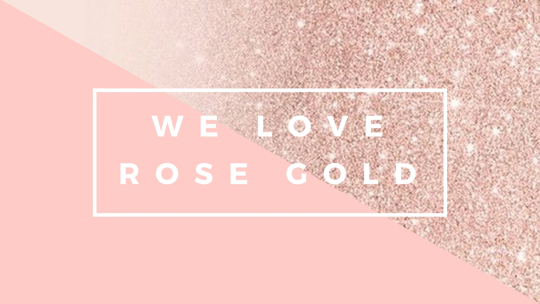 We 💗 Rose Gold 🌹