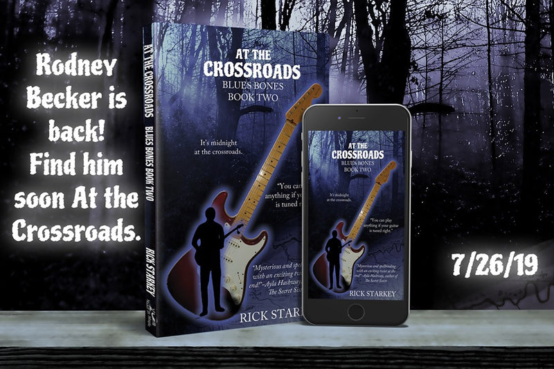 At the Crossroads Blues Bones Book Two Rodney Becker is back!
