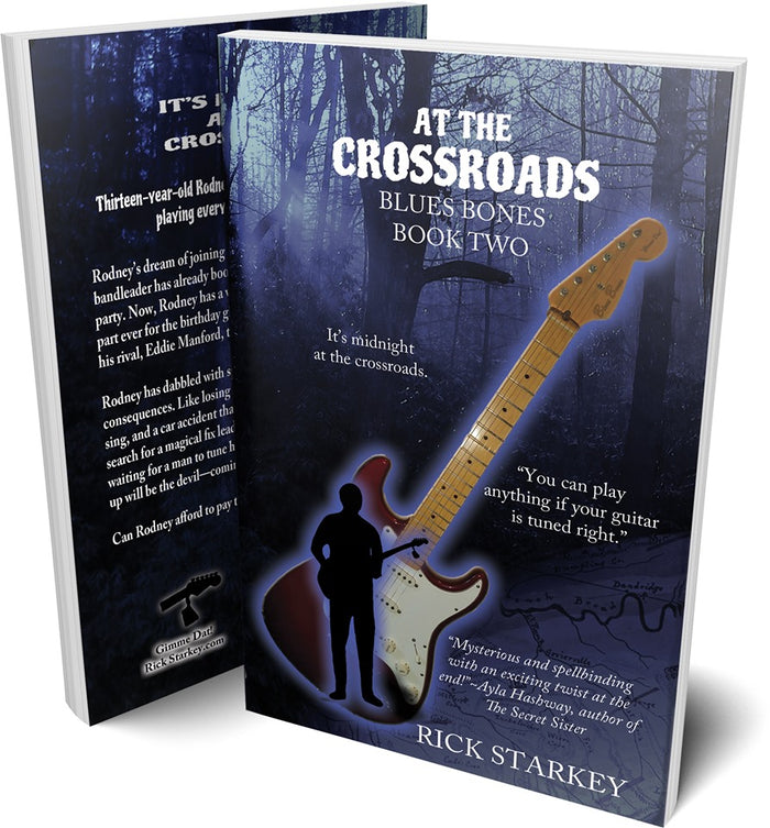 At The Crossroads Blues Bones Book Two by Rick Starkey