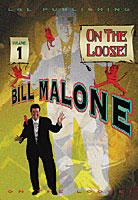 Bill Malone On the Loose- #1