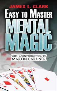 Easy to Master Mental Magic - Learn to Read Minds