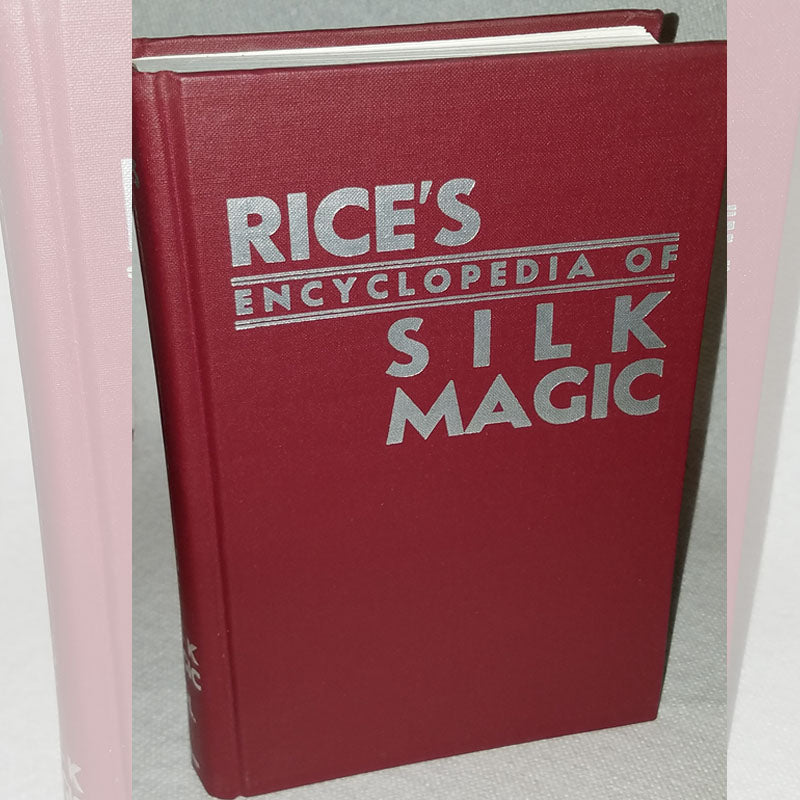 Rice's Encyclopedia of Sillk Magic Volume 1