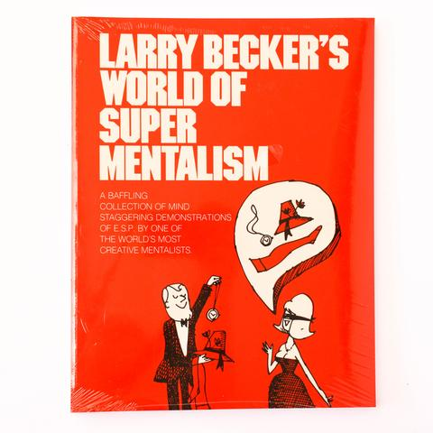 World of Super Mentalism by Larry Becker - Book 1