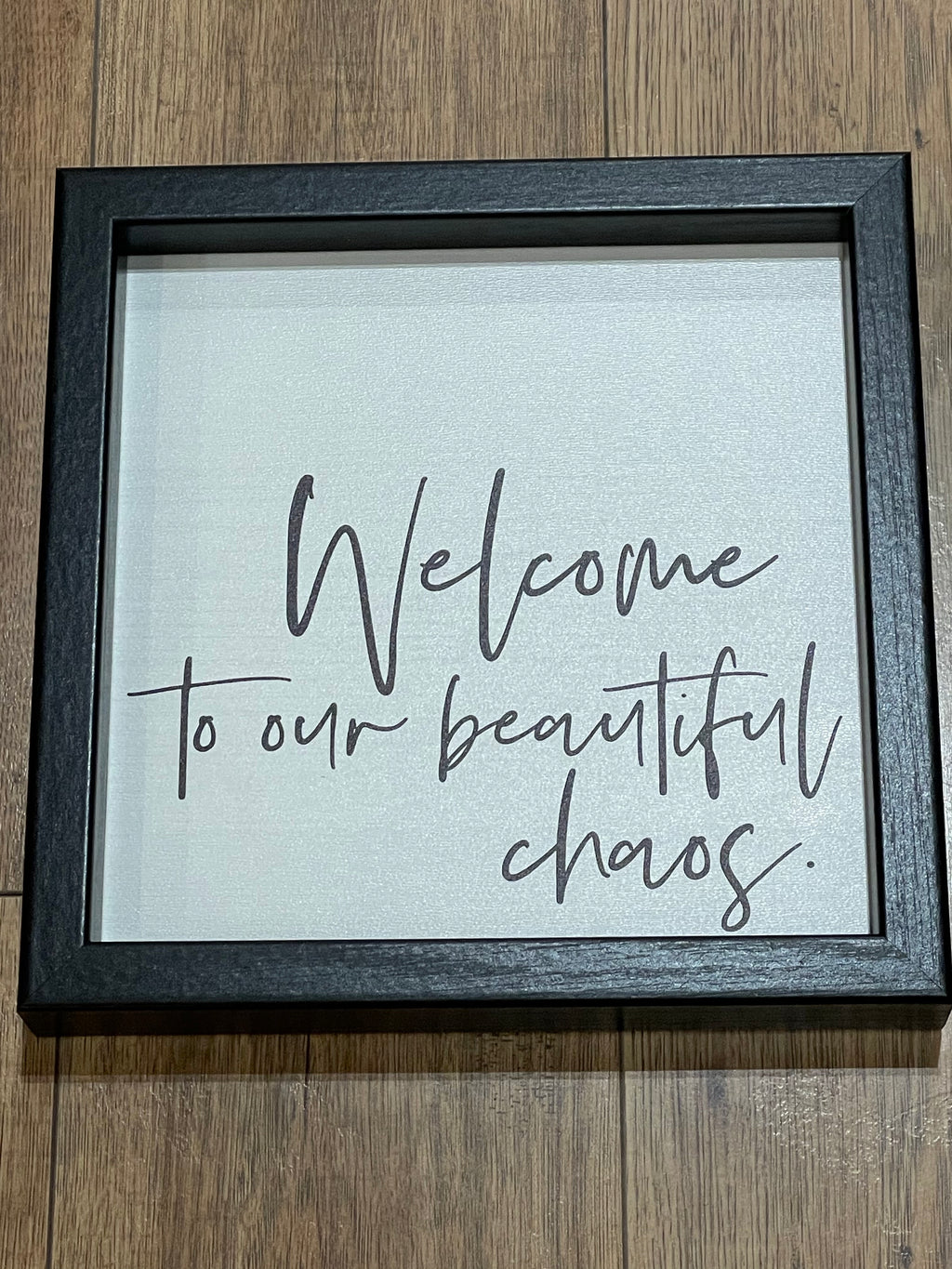 Wood Sign Welcome to Our Beautiful Chaos