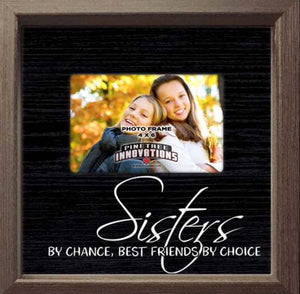 Sisters by Chance Best Friends by Choice