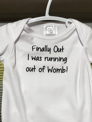 Finally Out I was Running out of Womb Onesie