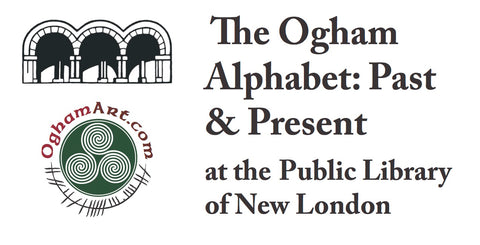 Ogham Alphabet: Past & Present at the New London Public Library