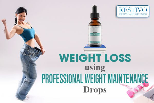 WEIGHT LOSS USING PROFESSIONAL WEIGHT MAINTENANCE DROPS
