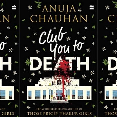 Club You To Death by Anuja Chauhan: Book Review and Analysis