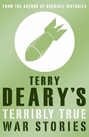 Terry Deary's Terribly True War Stories (Terry Deary's Terribly True Stories)