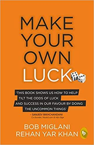Make Your Own Luck: How to Increase Your Odds of Success in Sales, Startups, Corporate Career and Life
