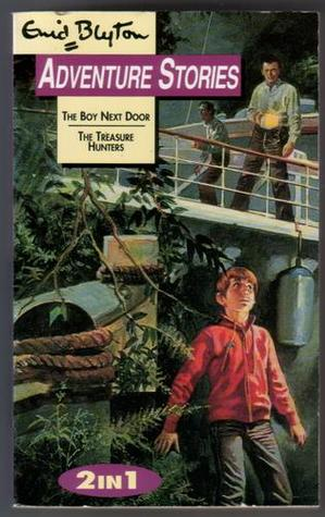 The Boy Next Door And The Treasure Hunters (Adventure Stories 2 In 1)