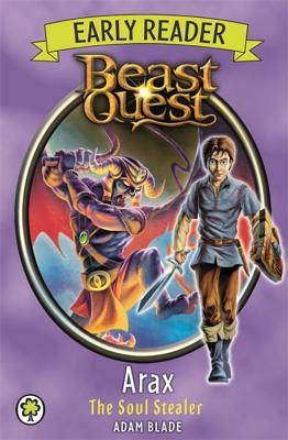 Arax the Soul Stealer (Beast Quest Early Reader #3)