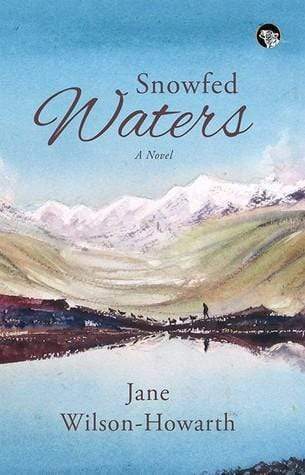 Snowfed Waters: A Novel